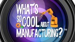What's So Cool About Manufacturing? photo
